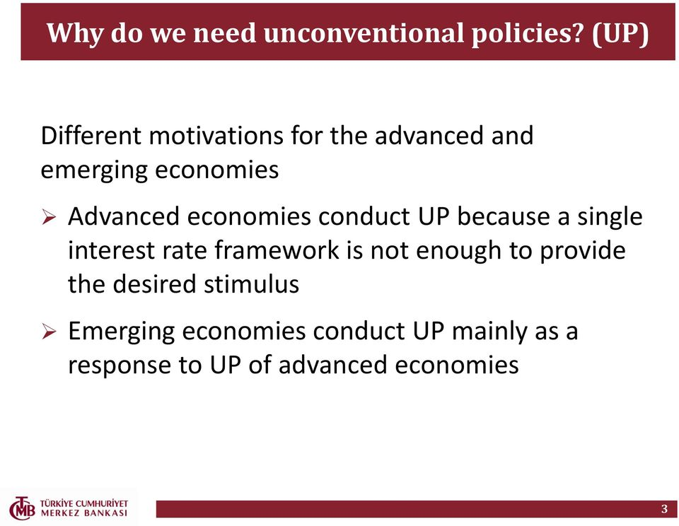 economies conduct UP because a single interest rate framework is not enough