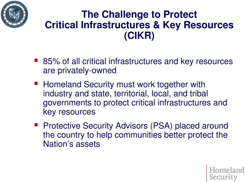 and state, territorial, local, and tribal governments to protect critical infrastructures and key