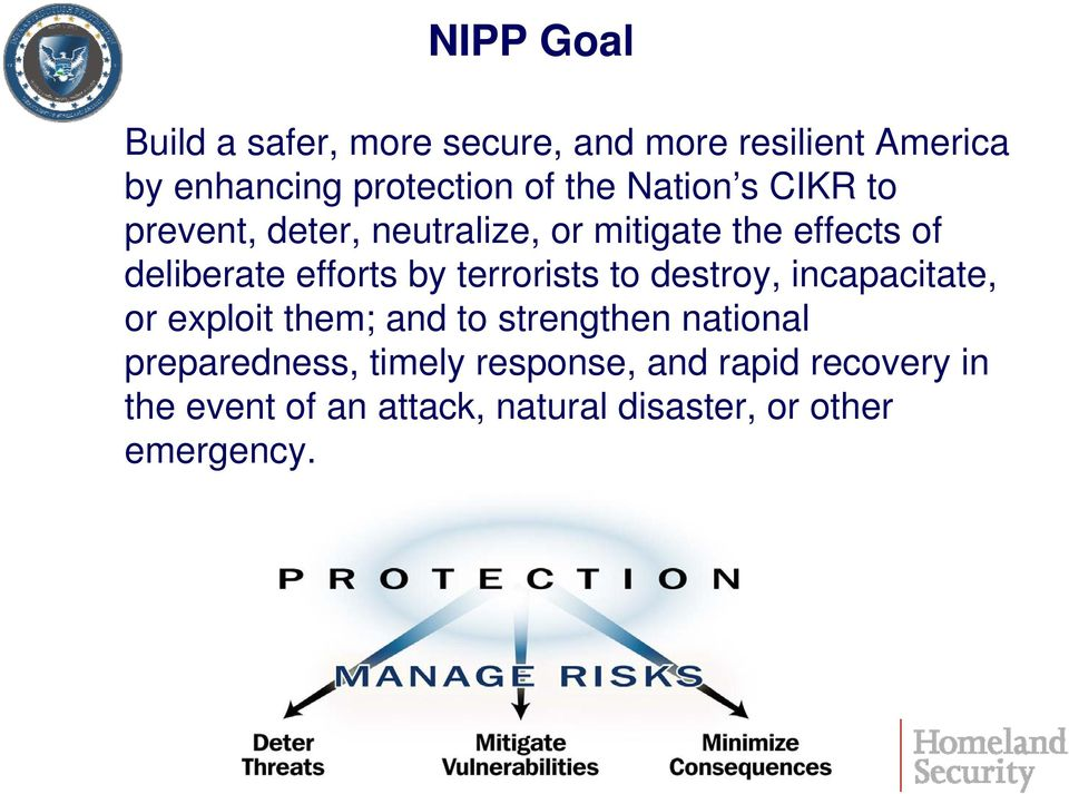 terrorists to destroy, incapacitate, or exploit them; and to strengthen national preparedness,