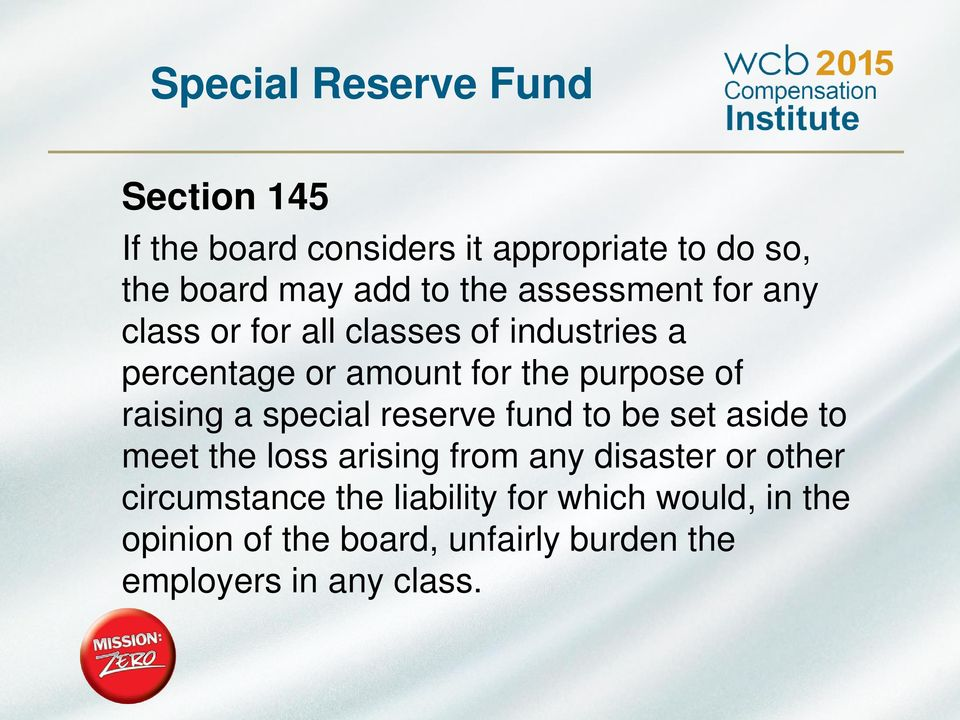 raising a special reserve fund to be set aside to meet the loss arising from any disaster or other
