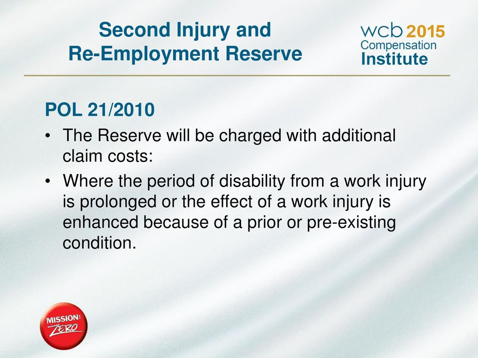 disability from a work injury is prolonged or the effect of a