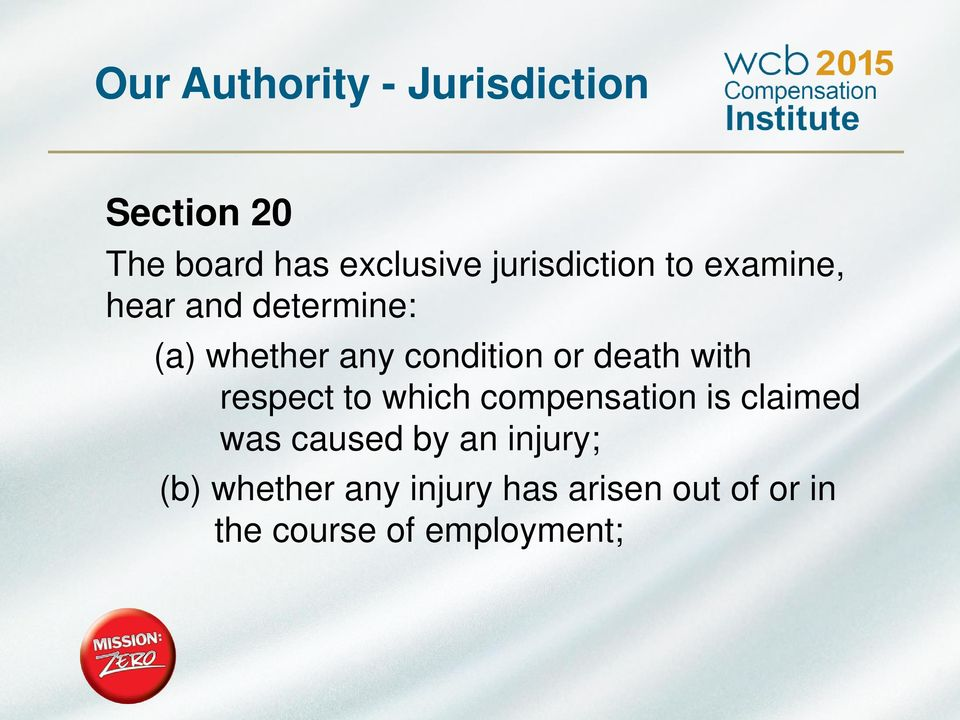or death with respect to which compensation is claimed was caused by an