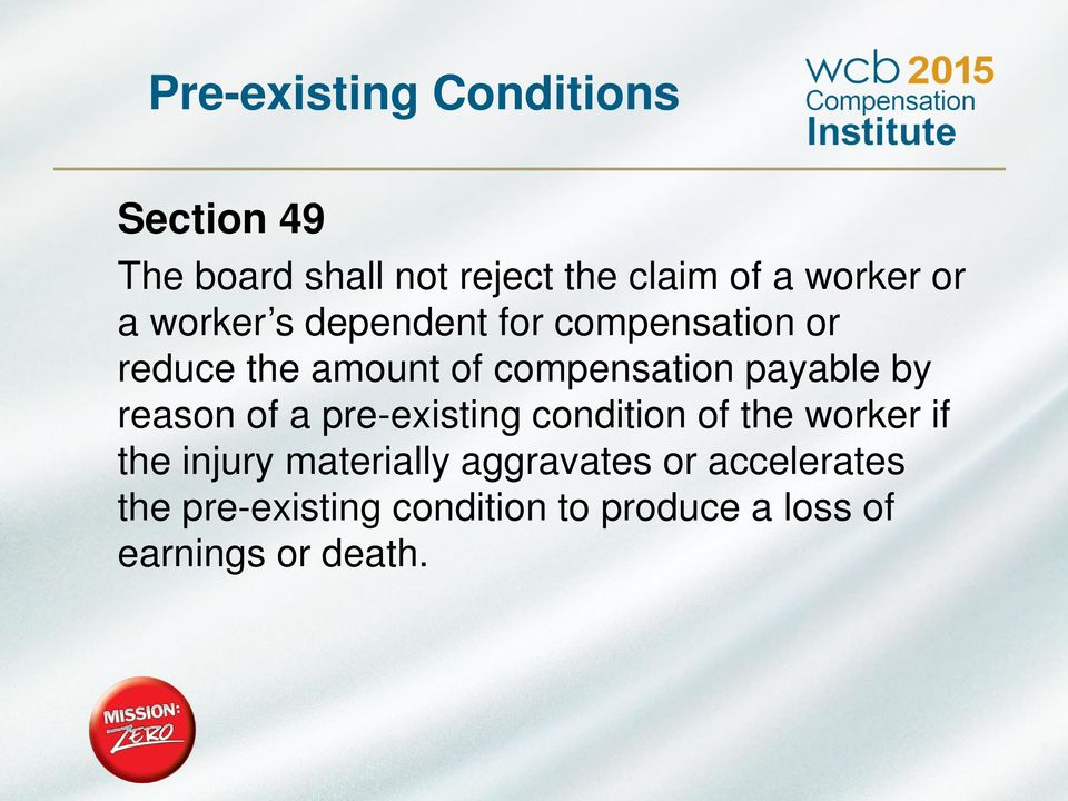 payable by reason of a pre-existing condition of the worker if the injury materially
