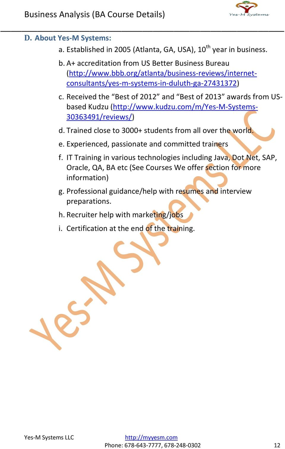 com/m/yes-m-systems- 30363491/reviews/) d. Trained close to 3000+ students from all over the world. e. Experienced, passionate and committed trainers f.