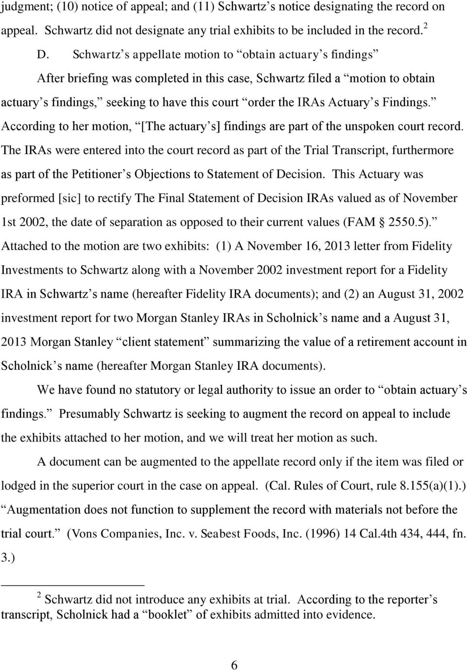 Actuary s Findings. According to her motion, [The actuary s] findings are part of the unspoken court record.