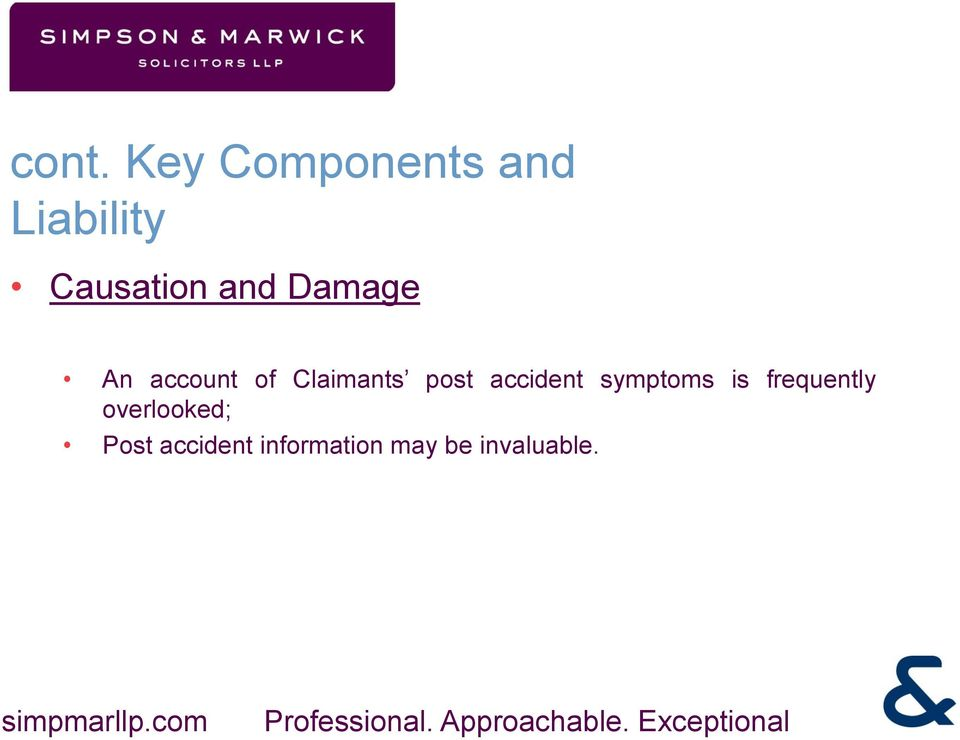 Claimants post accident symptoms is