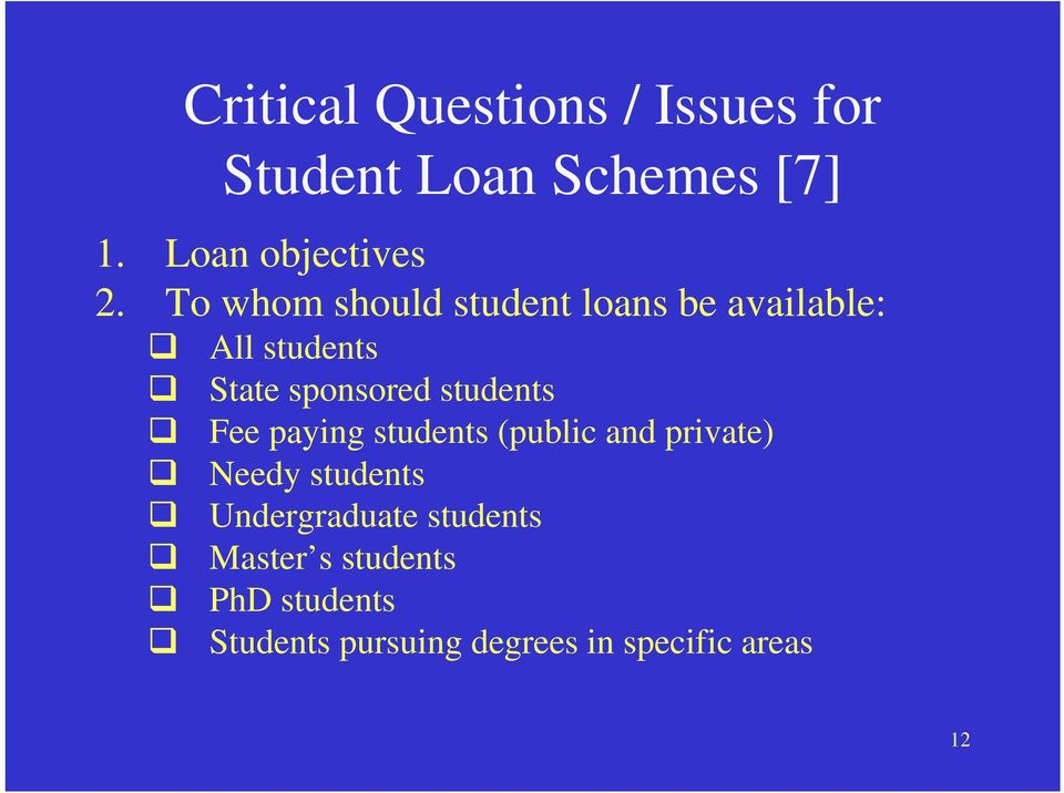 students Fee paying students (public and private) Needy students Undergraduate