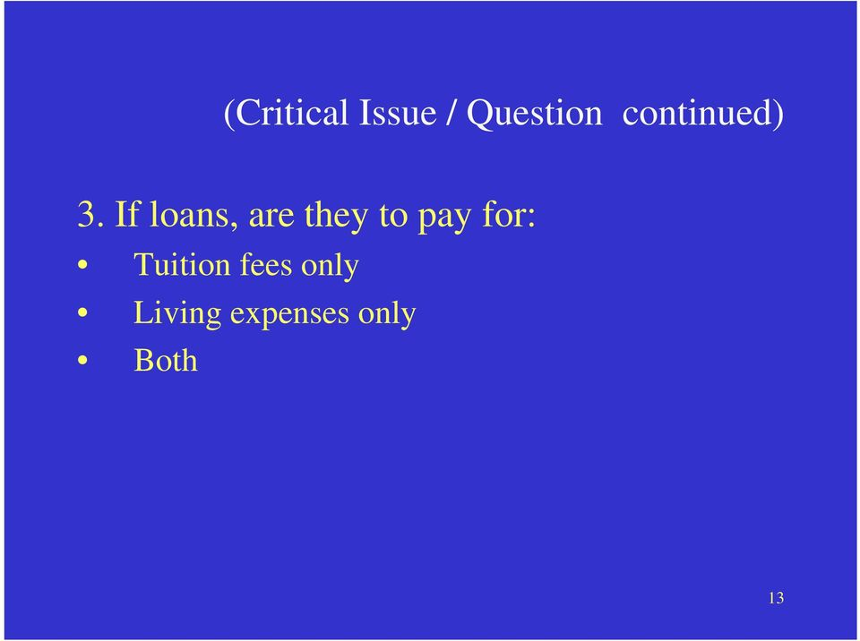 If loans, are they to pay