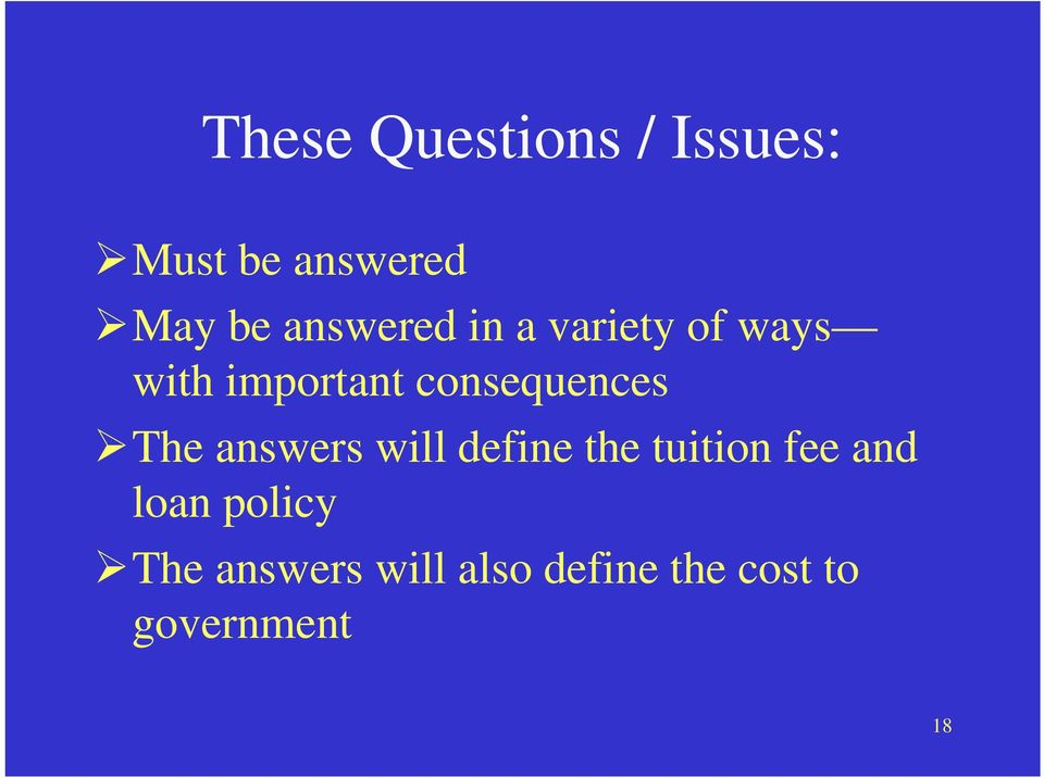 consequences The answers will define the tuition fee