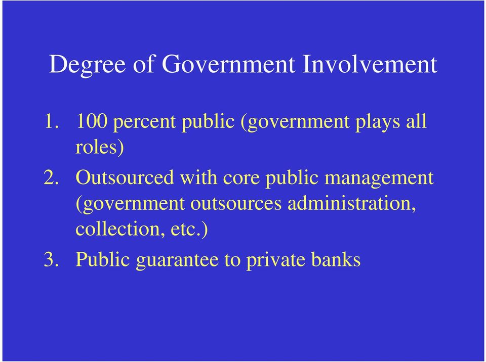 Outsourced with core public management (government