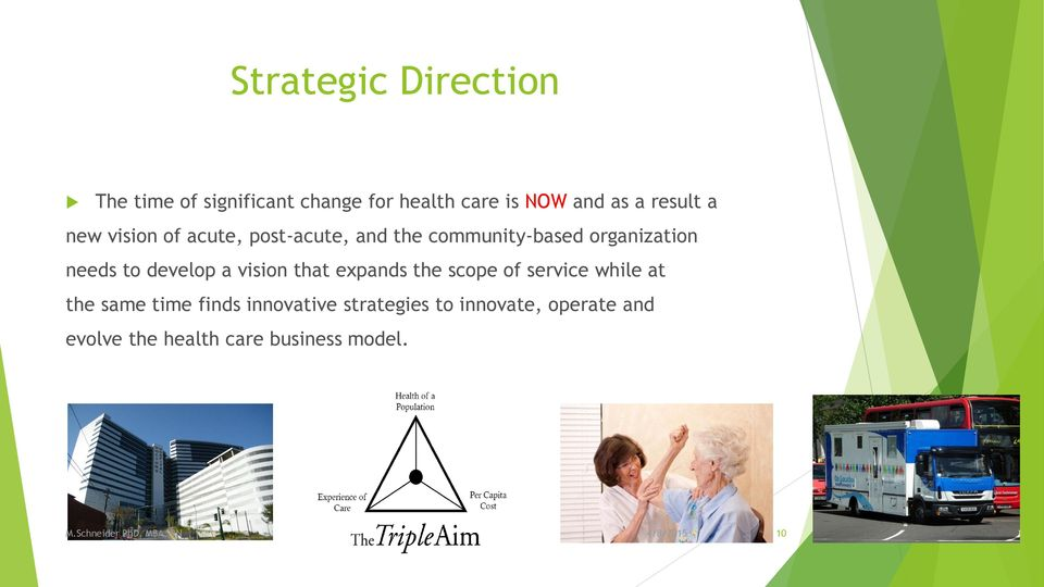 to develop a vision that expands the scope of service while at the same time finds