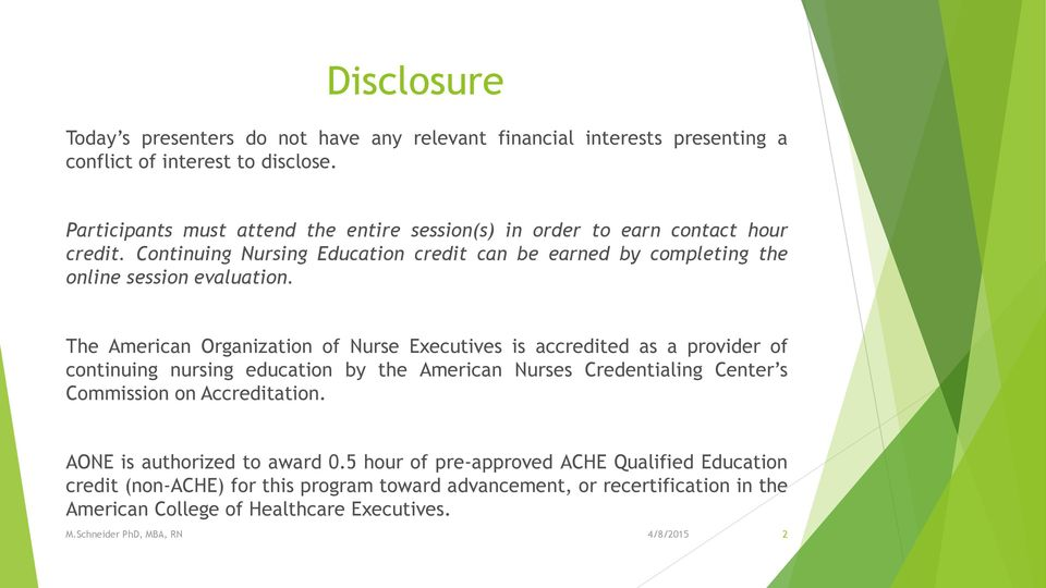 Continuing Nursing Education credit can be earned by completing the online session evaluation.