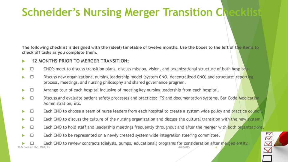 12 MONTHS PRIOR TO MERGER TRANSITION: CNO s meet to discuss transition plans, discuss mission, vision, and organizational structure of both hospitals.