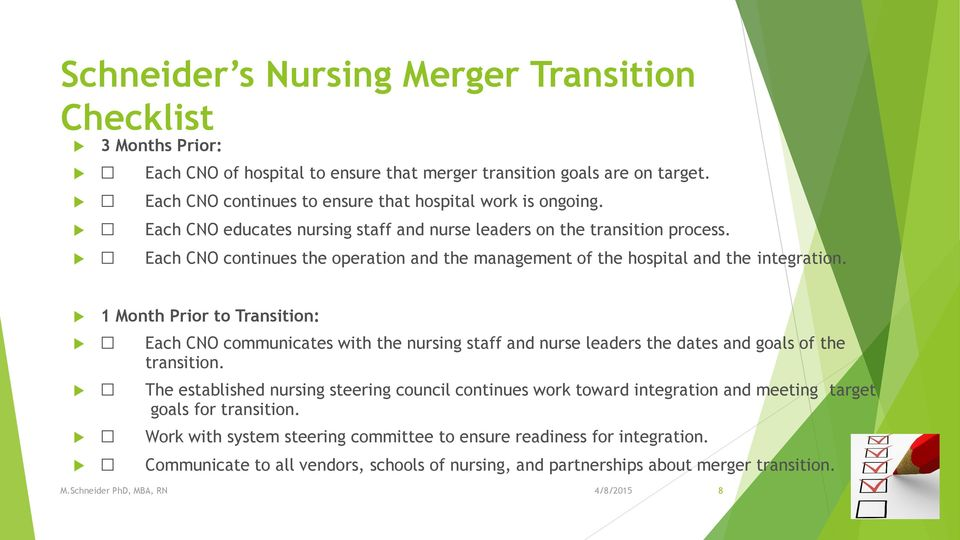 Each CNO continues the operation and the management of the hospital and the integration.
