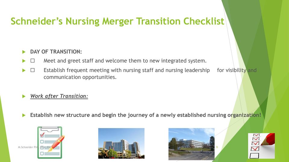 Establish frequent meeting with nursing staff and nursing leadership for visibility and