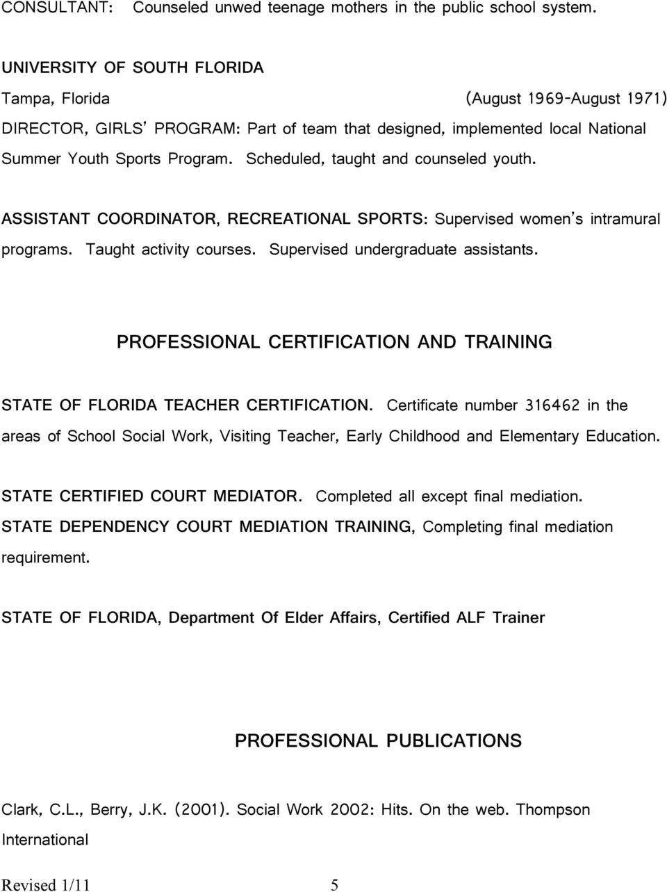 PROFESSIONAL CERTIFICATION AND TRAINING STATE OF FLORIDA TEACHER CERTIFICATION.
