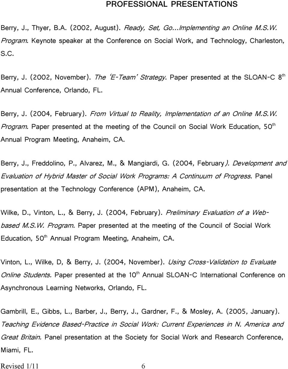 Paper presented at the meeting of the Council on Social Work Education, 50 th Annual Program Meeting, Anaheim, CA. Berry, J., Freddolino, P., Alvarez, M., & Mangiardi, G. (2004, February).