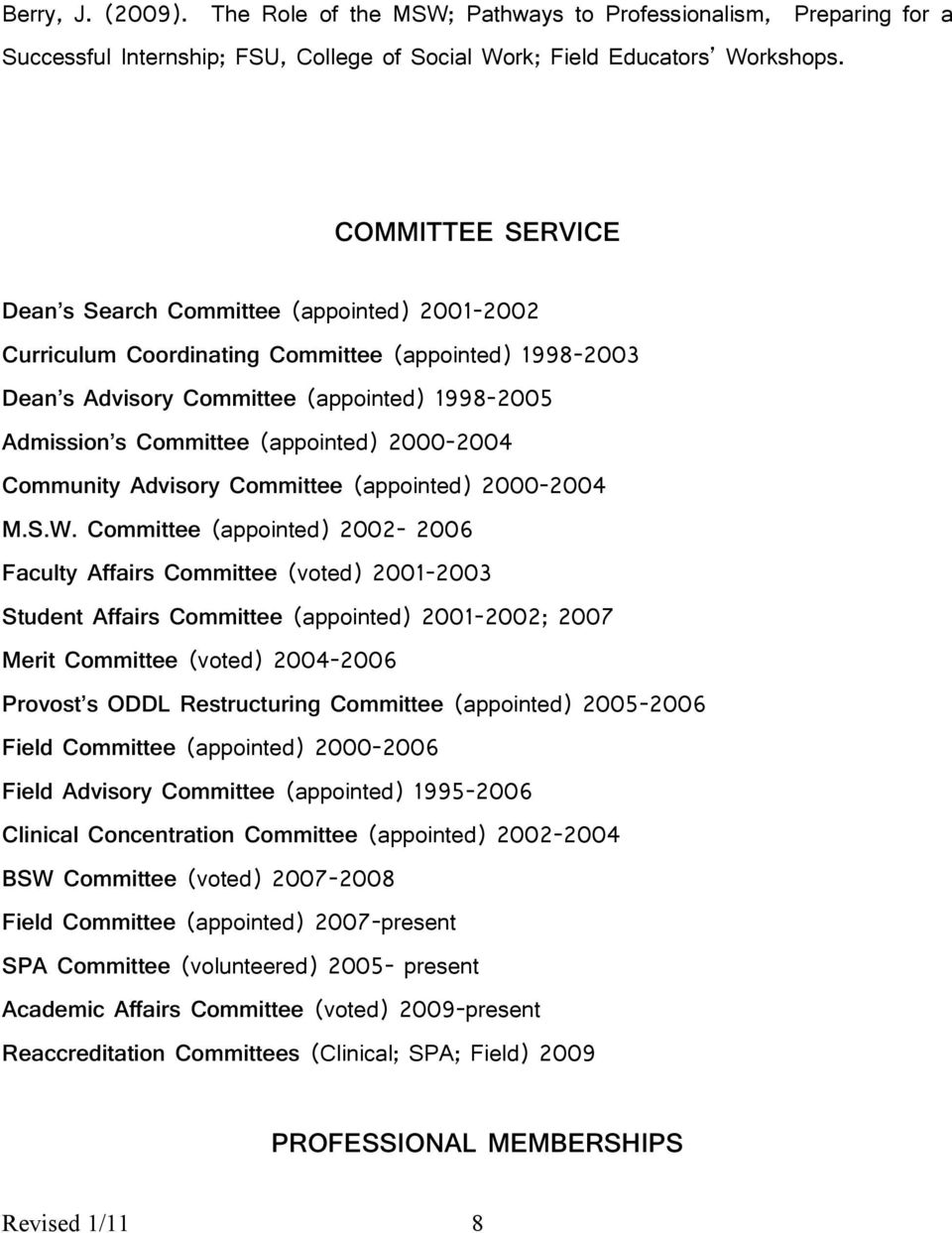Committee (appointed) 2002-2006 Faculty Affairs Committee (voted) 2001-2003 Student Affairs Committee (appointed) 2001-2002; 2007 Merit Committee (voted) 2004-2006 uring Committee (appointed)