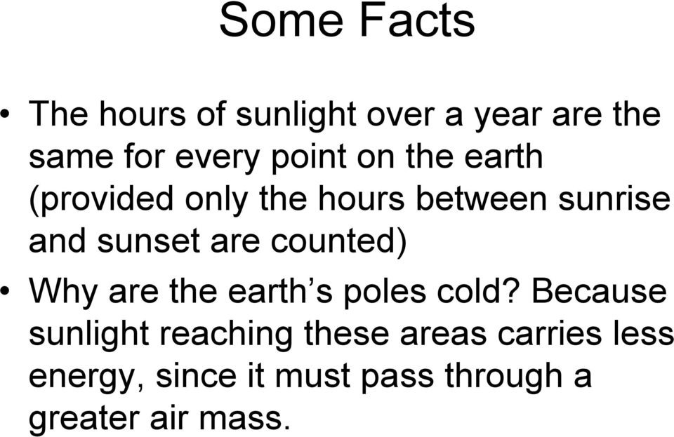 are counted) Why are the earth s poles cold?