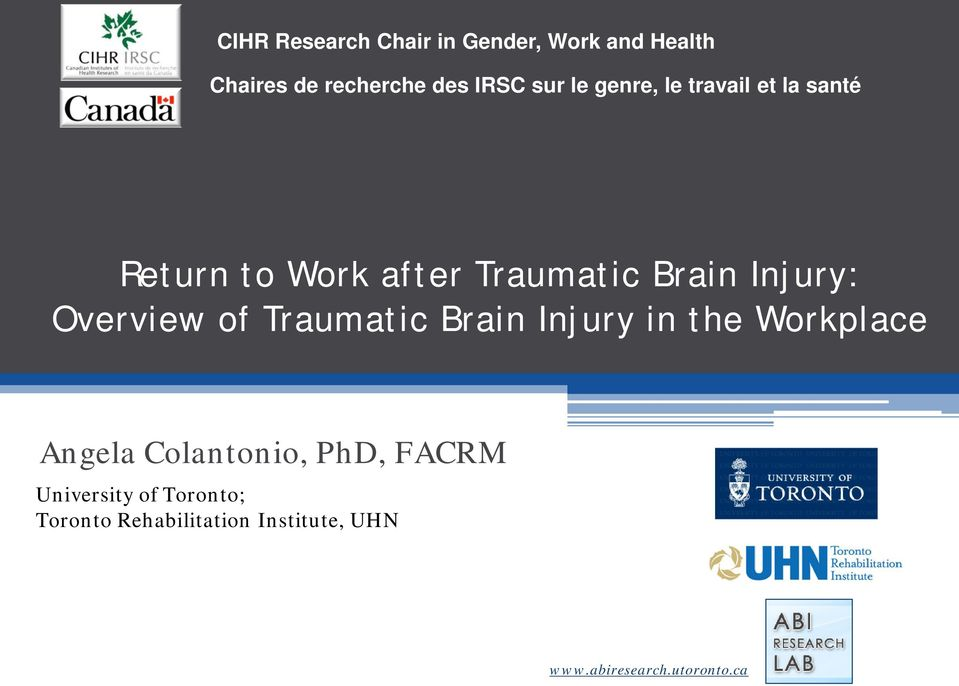 Overview of Traumatic Brain Injury in the Workplace Angela Colantonio, PhD, FACRM