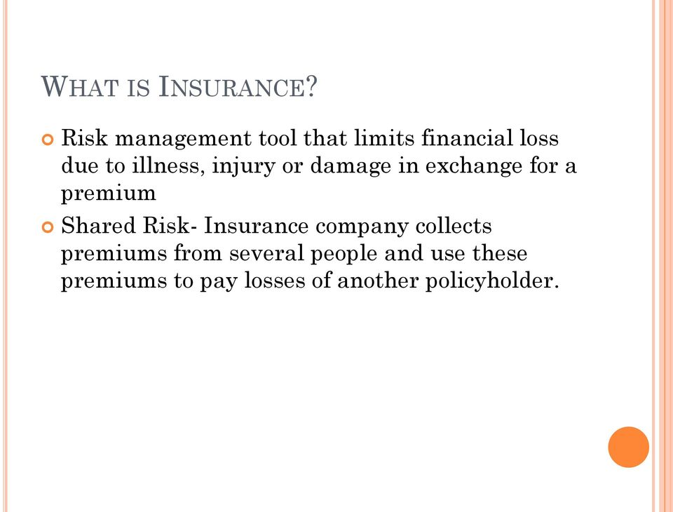 injury or damage in exchange for a premium Shared Risk-