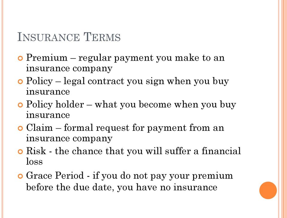 formal request for payment from an insurance company Risk - the chance that you will suffer a
