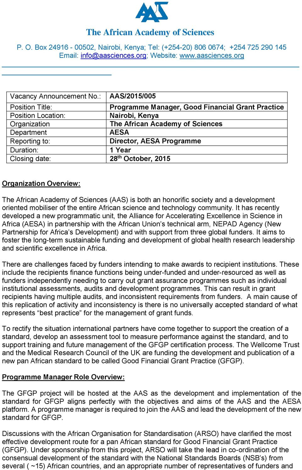 AESA Programme Duration: 1 Year Closing date: 28 th October, 2015 Organization Overview: The African Academy of Sciences (AAS) is both an honorific society and a development oriented mobiliser of the