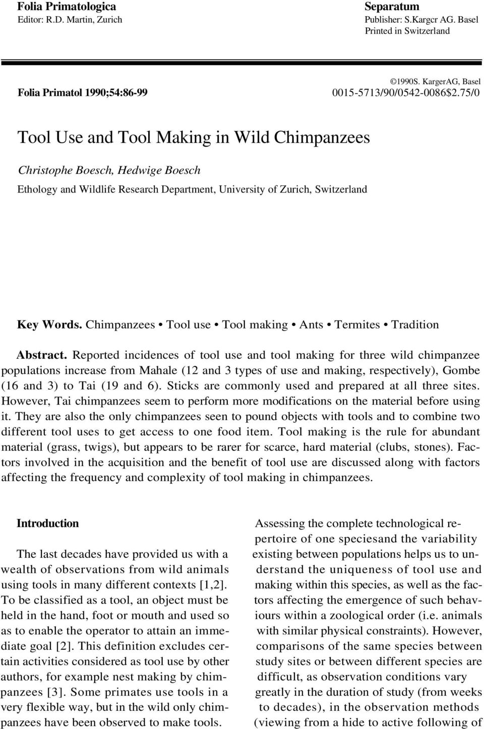 Chimpanzees Tool use Tool making Ants Termites Tradition Abstract.