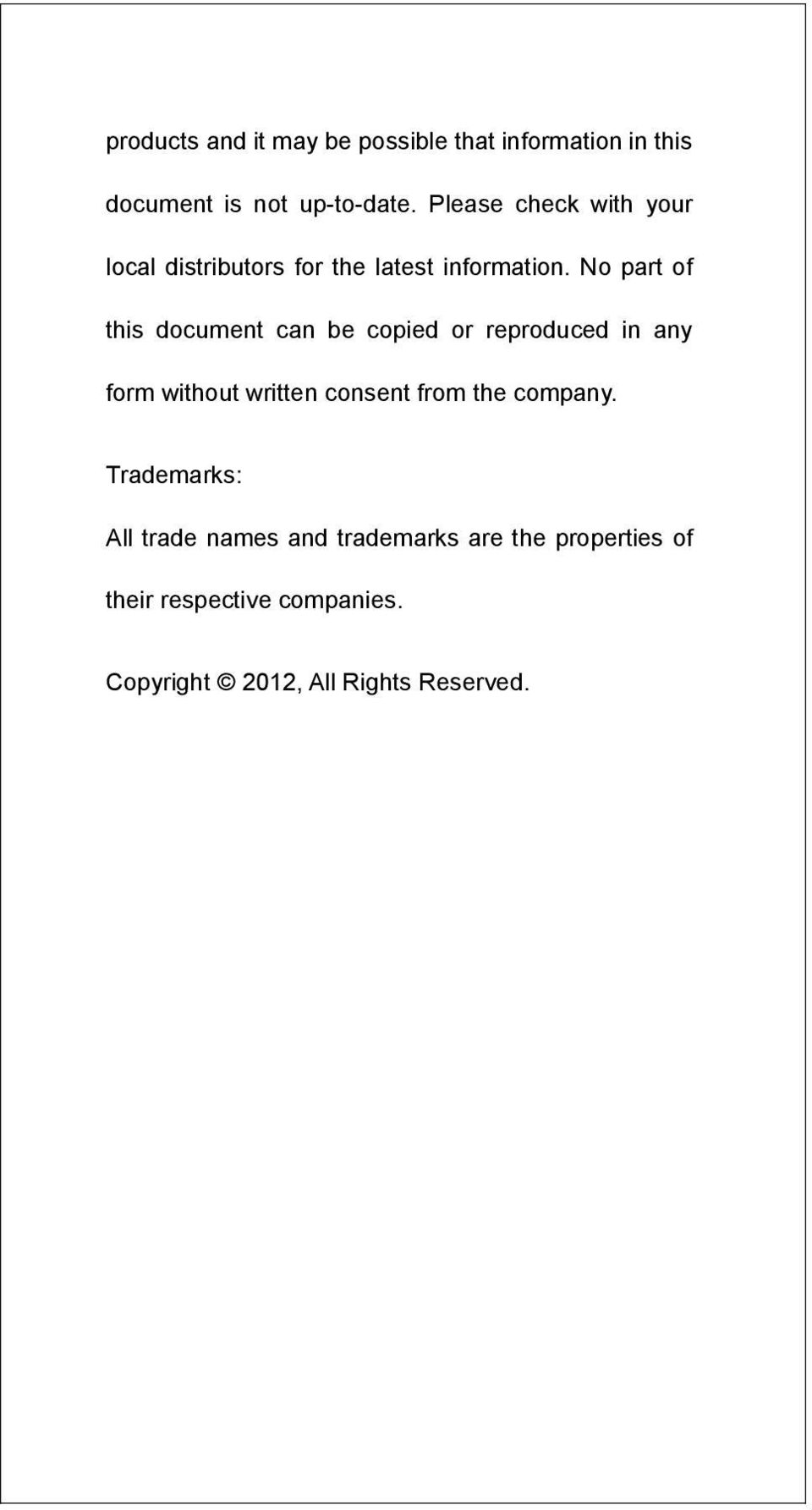 No part of this document can be copied or reproduced in any form without written consent from the