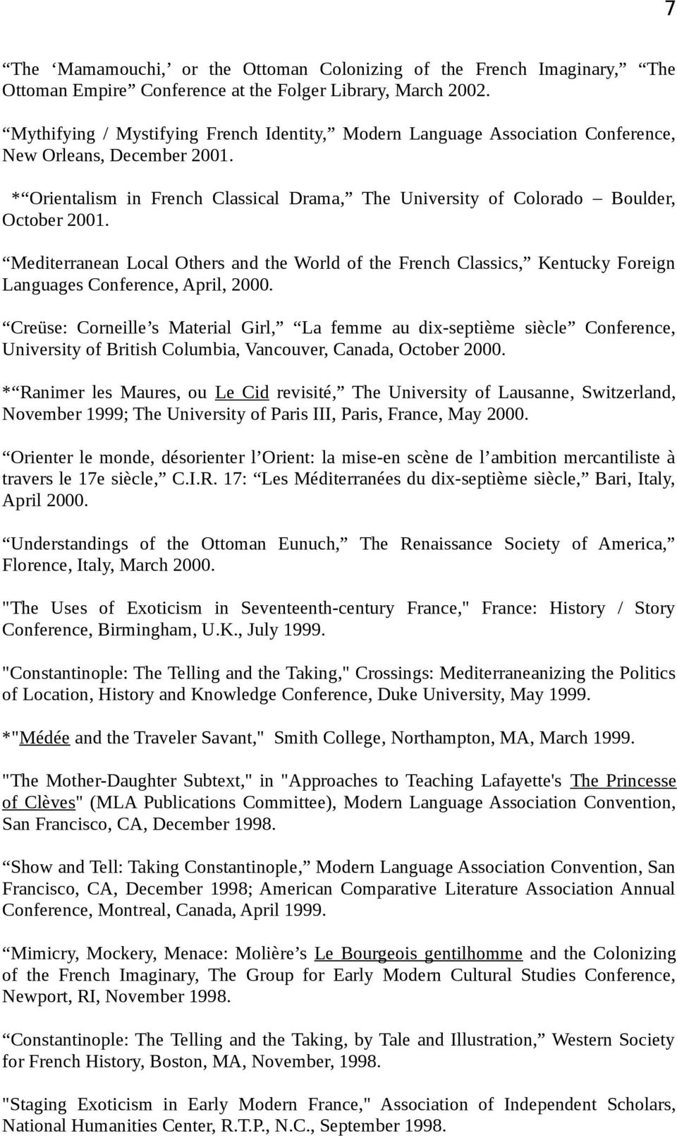 Mediterranean Local Others and the World of the French Classics, Kentucky Foreign Languages Conference, April, 2000.