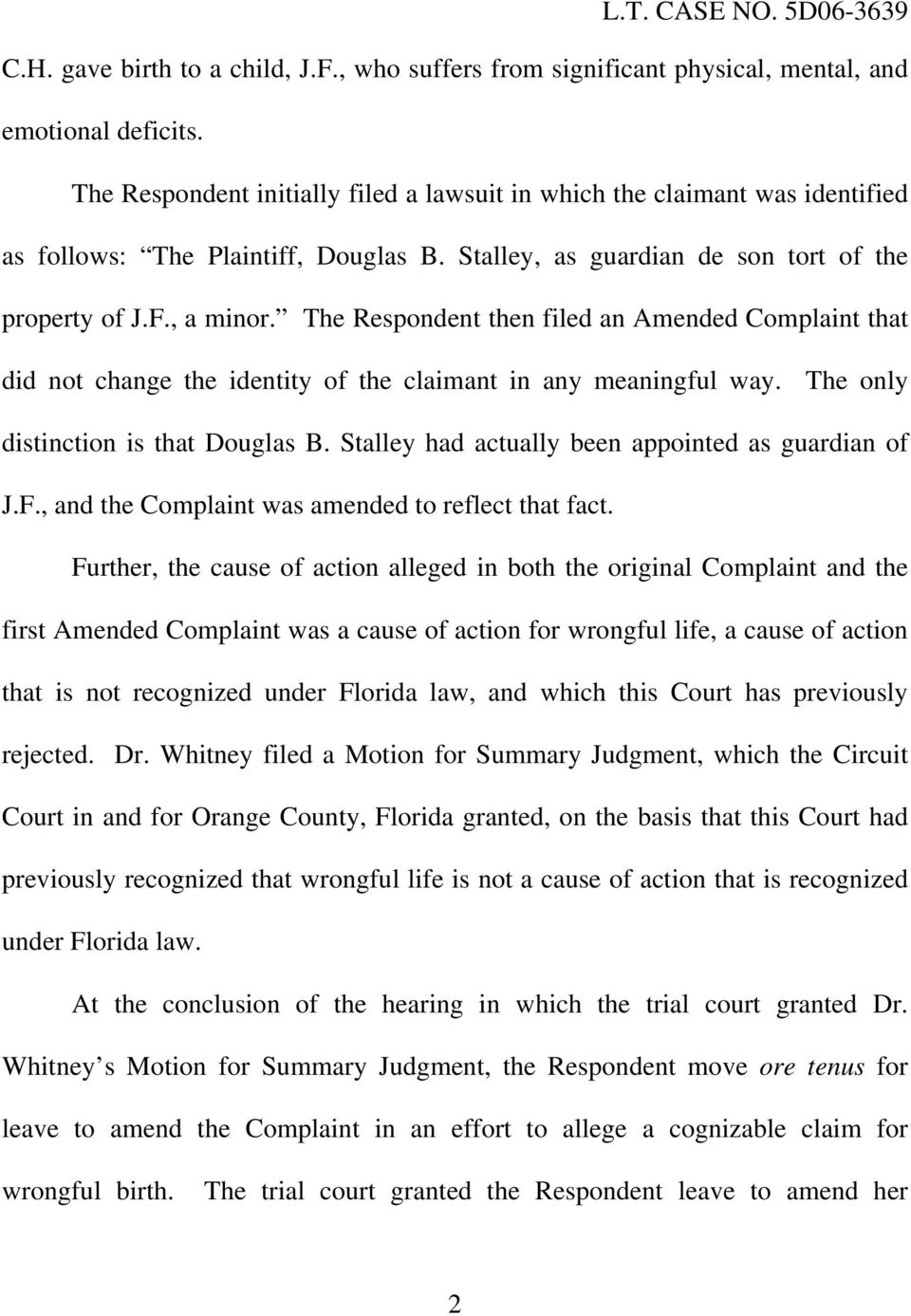 The Respondent then filed an Amended Complaint that did not change the identity of the claimant in any meaningful way. The only distinction is that Douglas B.