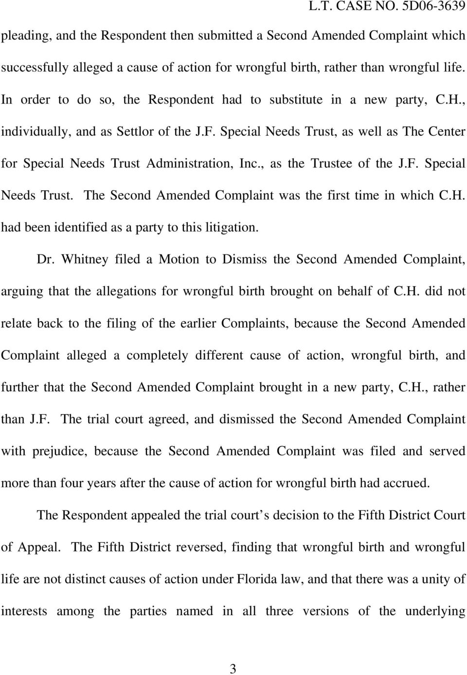 Special Needs Trust, as well as The Center for Special Needs Trust Administration, Inc., as the Trustee of the J.F. Special Needs Trust. The Second Amended Complaint was the first time in which C.H.