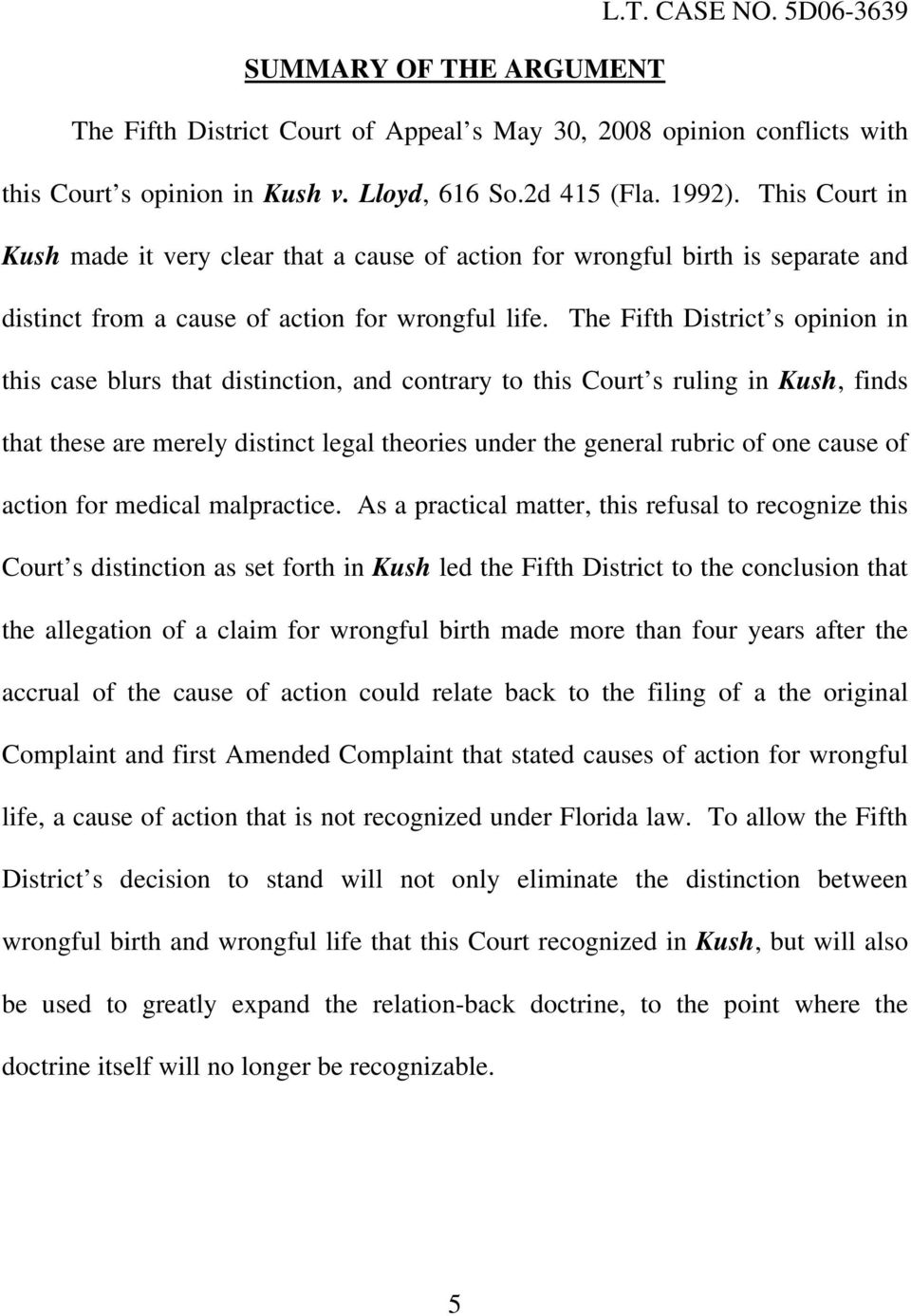 The Fifth District s opinion in this case blurs that distinction, and contrary to this Court s ruling in Kush, finds that these are merely distinct legal theories under the general rubric of one