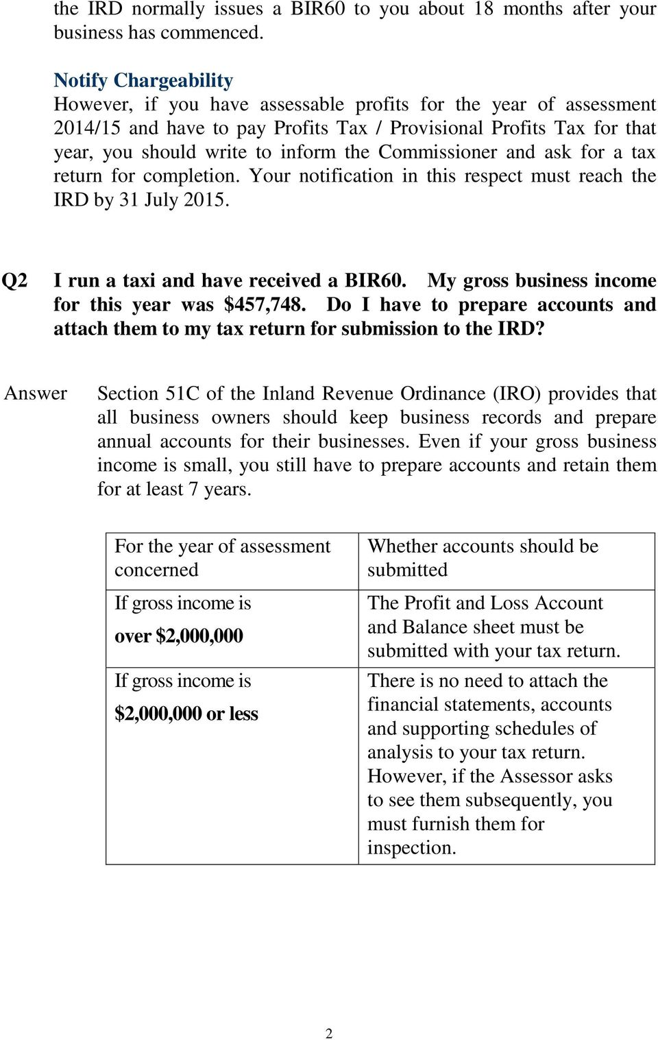 Commissioner and ask for a tax return for completion. Your notification in this respect must reach the IRD by 31 July 2015. Q2 I run a taxi and have received a BIR60.