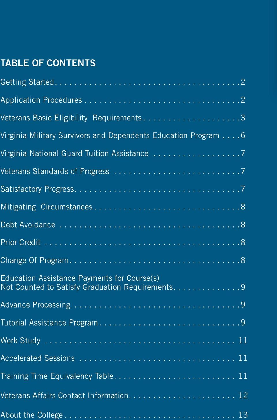.. 8 Prior Credit... 8 Change Of Program.... 8 Education Assistance Payments for Course(s) Not Counted to Satisfy Graduation Requirements.... 9 Advance Processing.