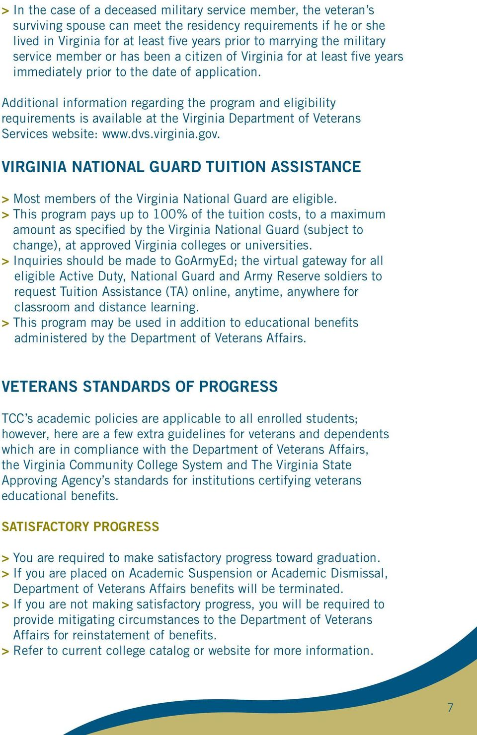 Additional information regarding the program and eligibility requirements is available at the Virginia Department of Veterans Services website: www.dvs.virginia.gov.