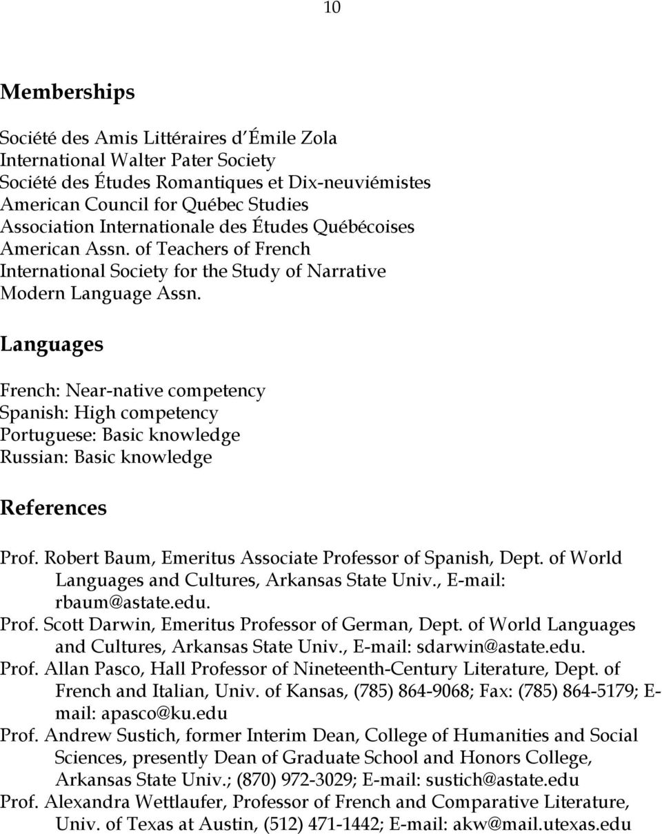 Languages French: Near-native competency Spanish: High competency Portuguese: Basic knowledge Russian: Basic knowledge References Prof. Robert Baum, Emeritus Associate Professor of Spanish, Dept.