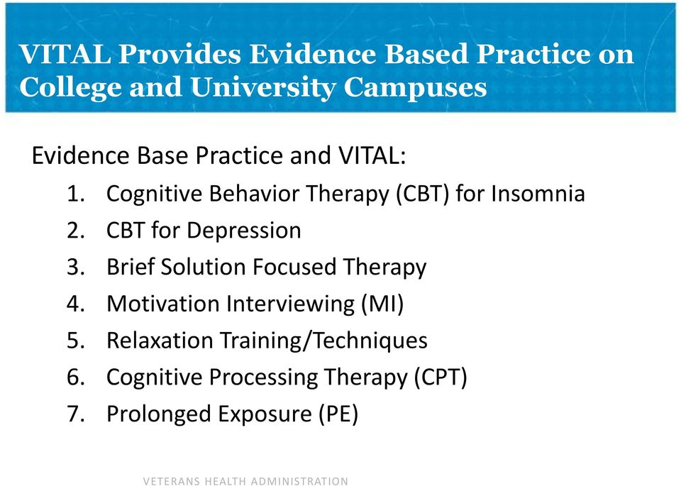 CBT for Depression 3. Brief Solution Focused Therapy 4.