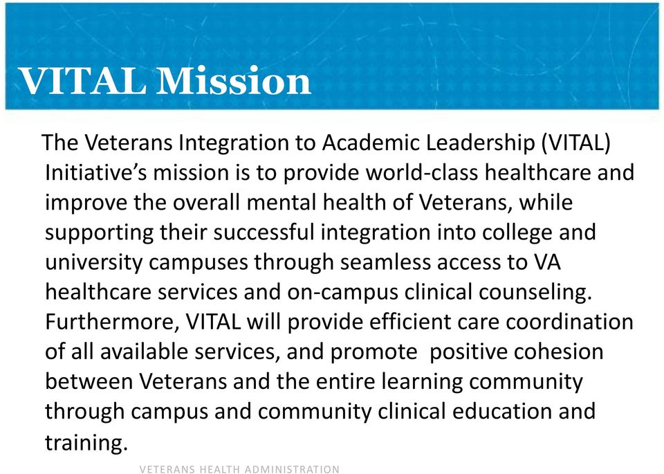 to VA healthcare services and on-campus clinical counseling.