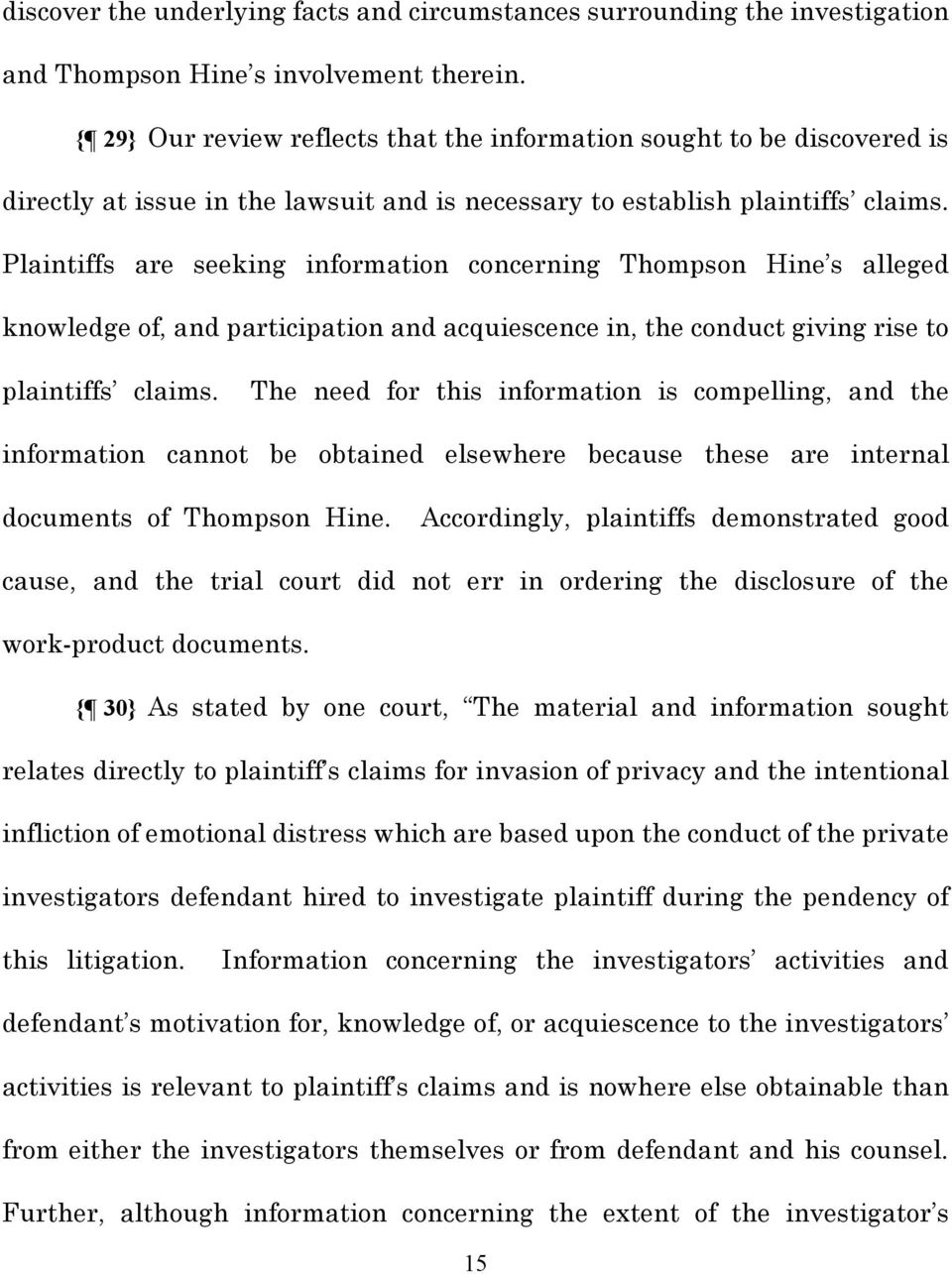 Plaintiffs are seeking information concerning Thompson Hine s alleged knowledge of, and participation and acquiescence in, the conduct giving rise to plaintiffs claims.