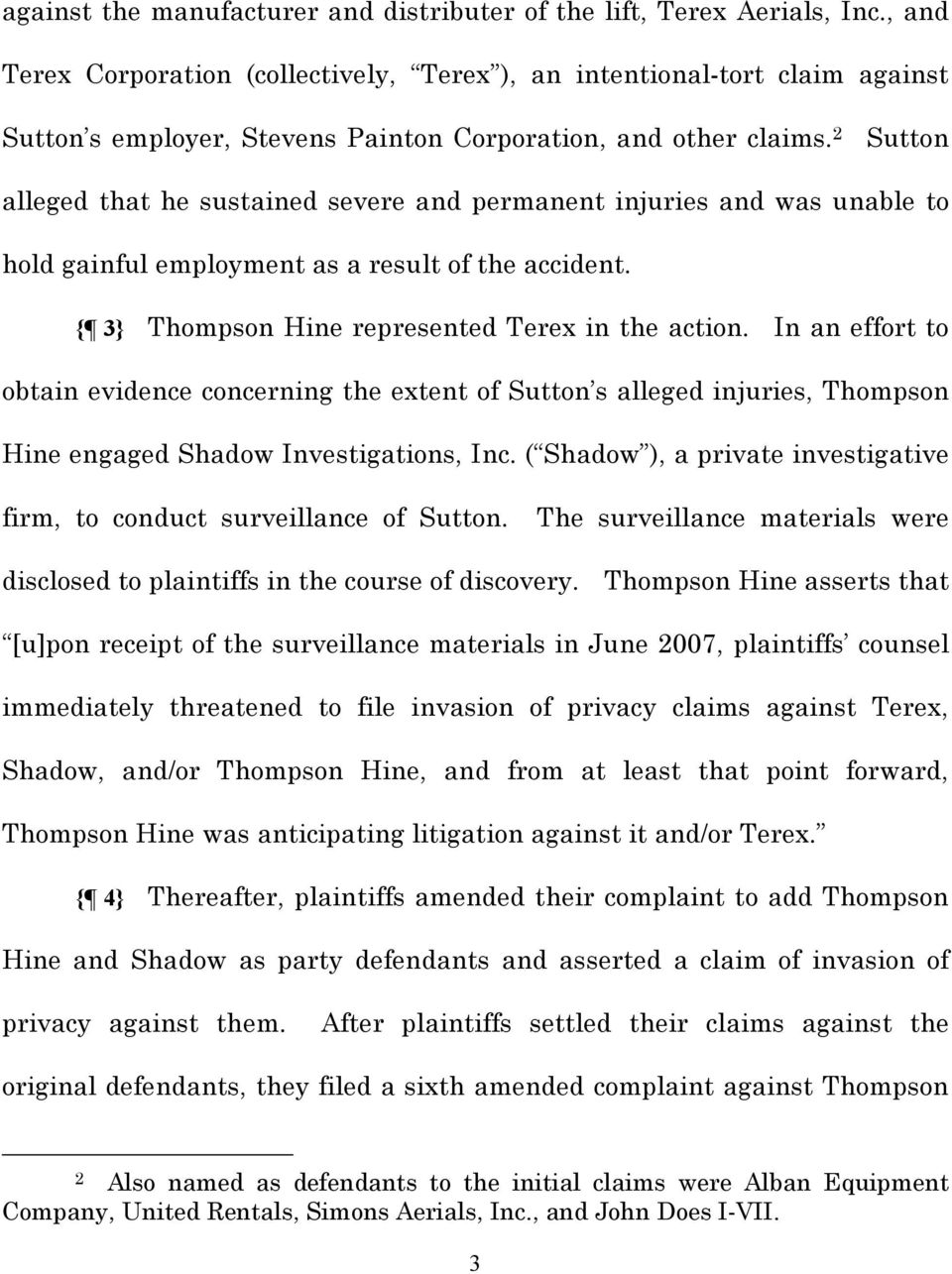 2 Sutton alleged that he sustained severe and permanent injuries and was unable to hold gainful employment as a result of the accident. { 3} Thompson Hine represented Terex in the action.