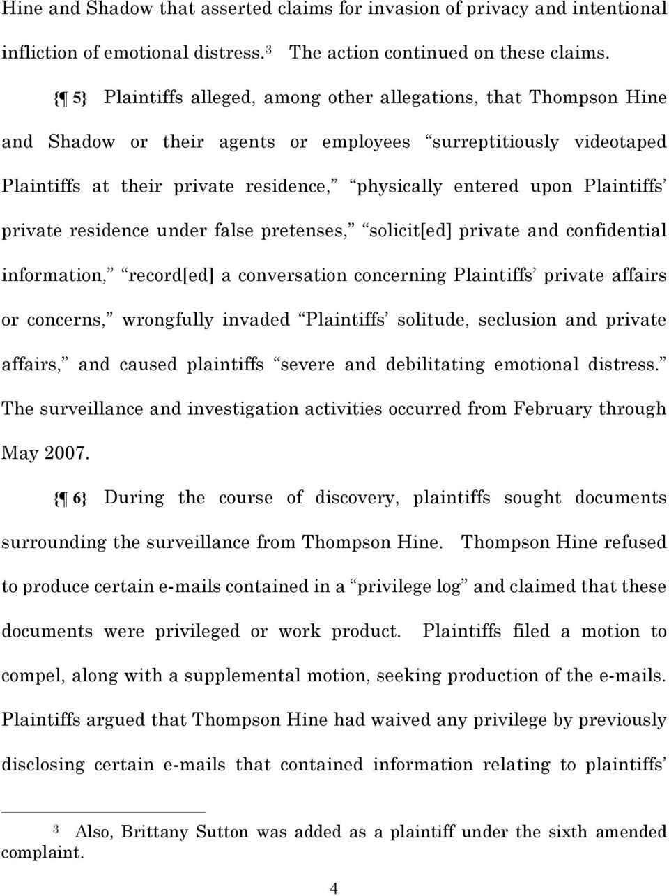Plaintiffs private residence under false pretenses, solicit[ed] private and confidential information, record[ed] a conversation concerning Plaintiffs private affairs or concerns, wrongfully invaded