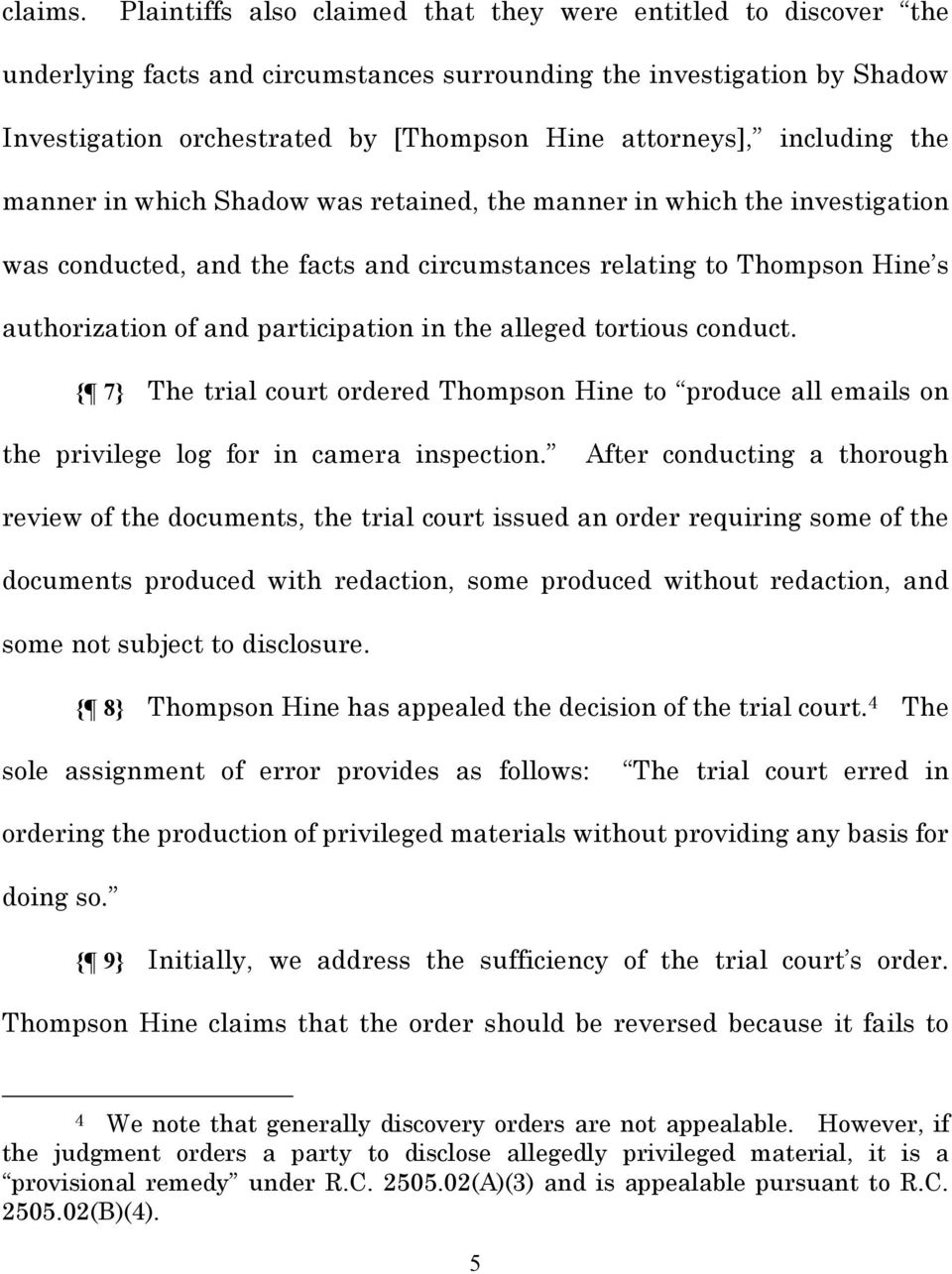 including the manner in which Shadow was retained, the manner in which the investigation was conducted, and the facts and circumstances relating to Thompson Hine s authorization of and participation
