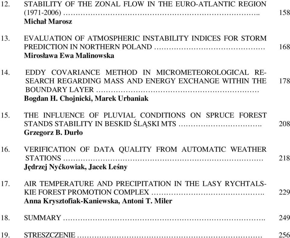 EDDY COVARIANCE METHOD IN MICROMETEOROLOGICAL RE- SEARCH REGARDING MASS AND ENERGY EXCHANGE WITHIN THE BOUNDARY LAYER Bogdan H. Chojnicki, Marek Urbaniak 15.