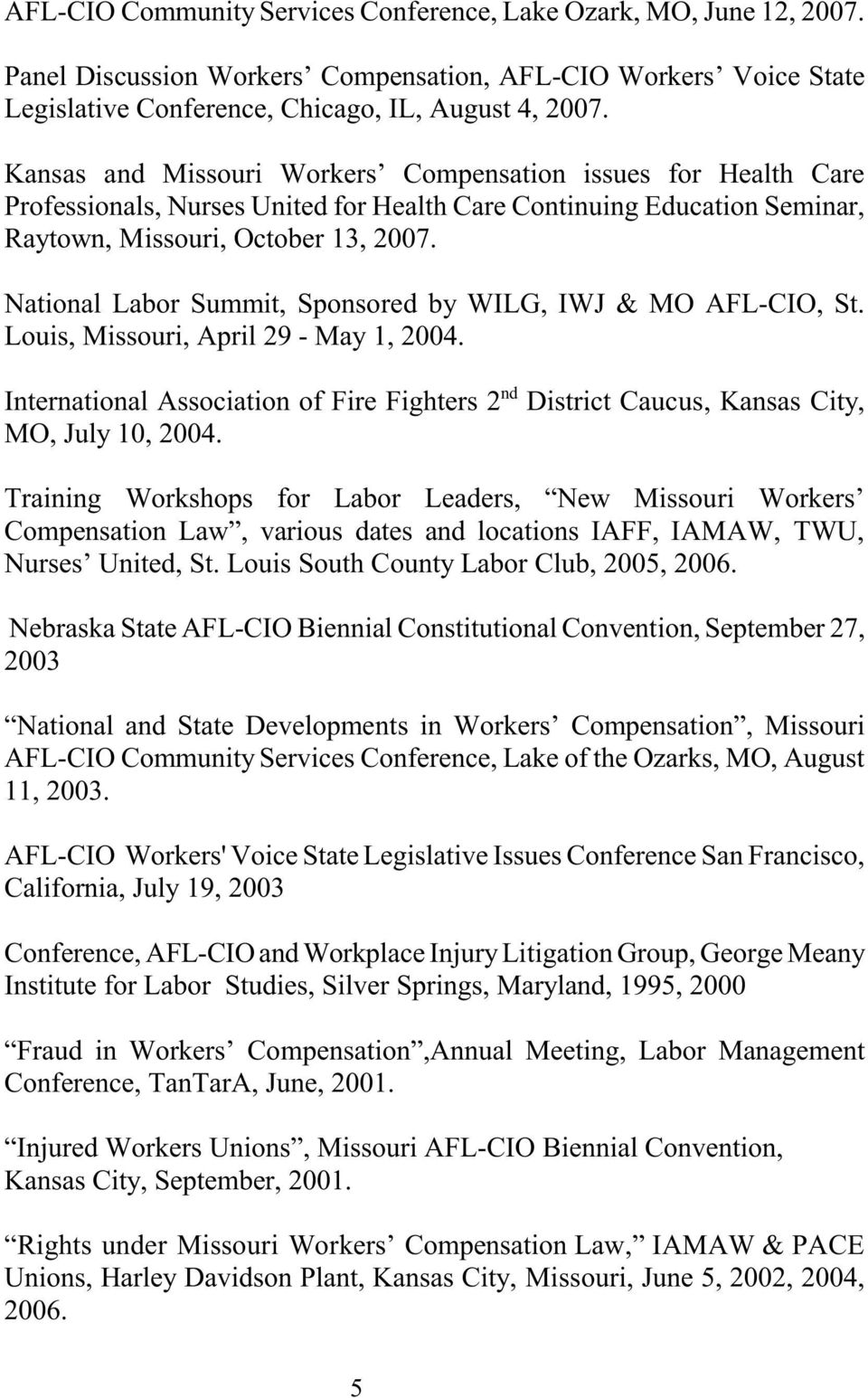 National Labor Summit, Sponsored by WILG, IWJ & MO AFL-CIO, St. Louis, Missouri, April 29 - May 1, 2004.