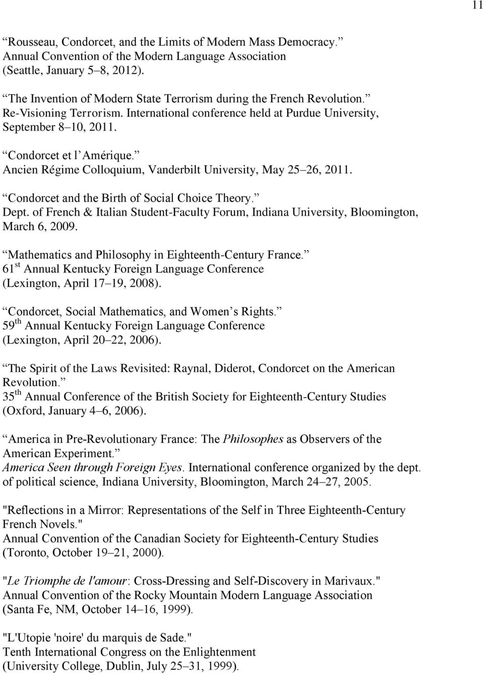 Ancien Régime Colloquium, Vanderbilt University, May 25 26, 2011. Condorcet and the Birth of Social Choice Theory. Dept.