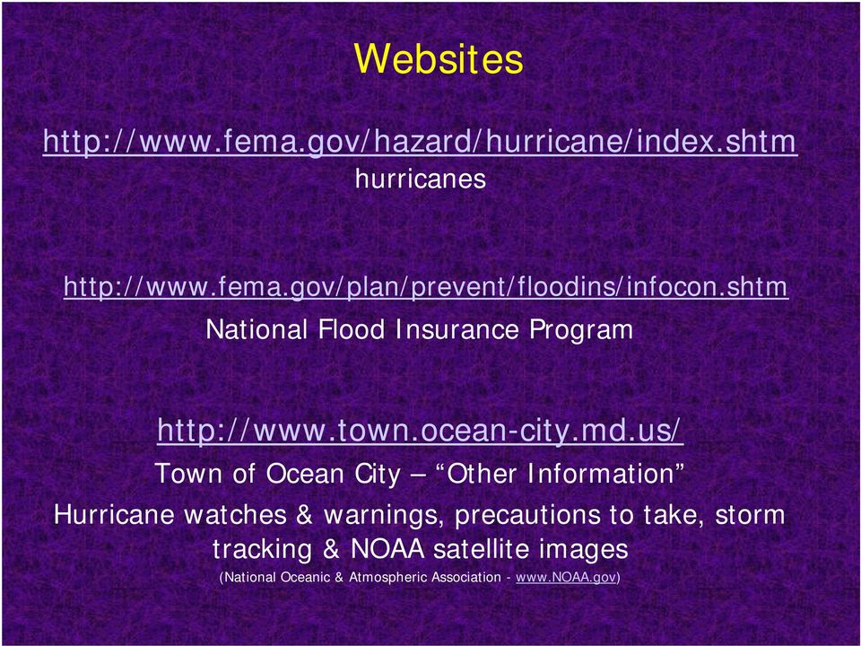 us/ Town of Ocean City Other Information Hurricane watches & warnings, precautions to take,