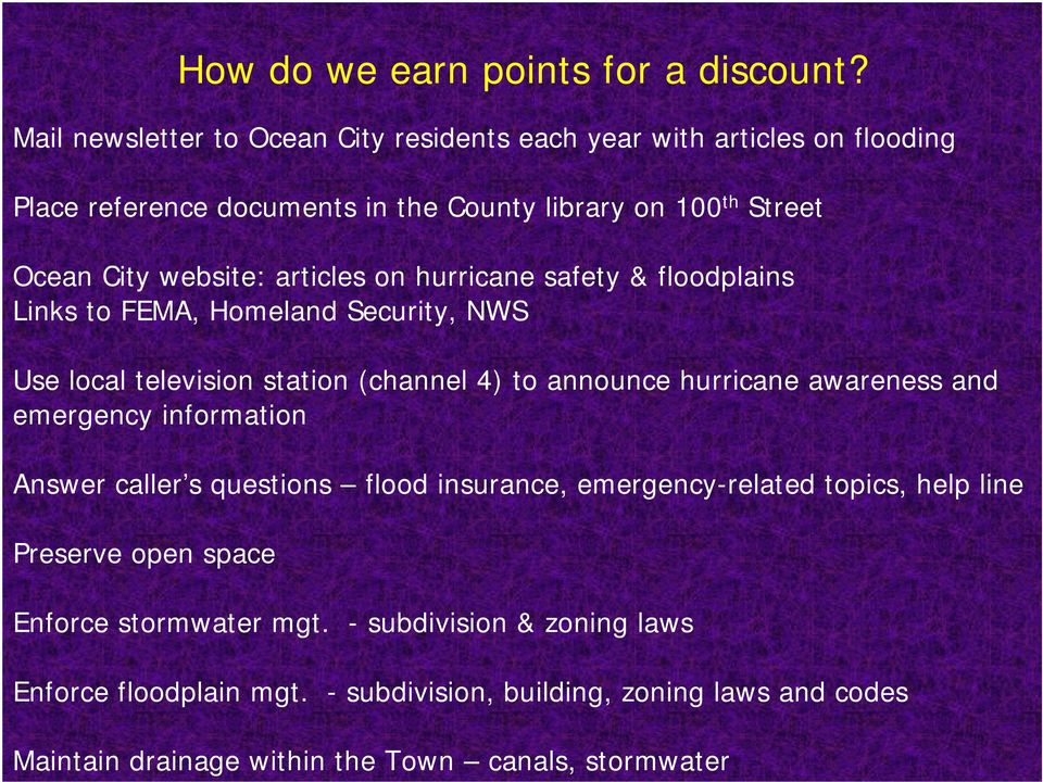 articles on hurricane safety & floodplains Links to FEMA, Homeland Security, NWS Use local television station (channel 4) to announce hurricane awareness and