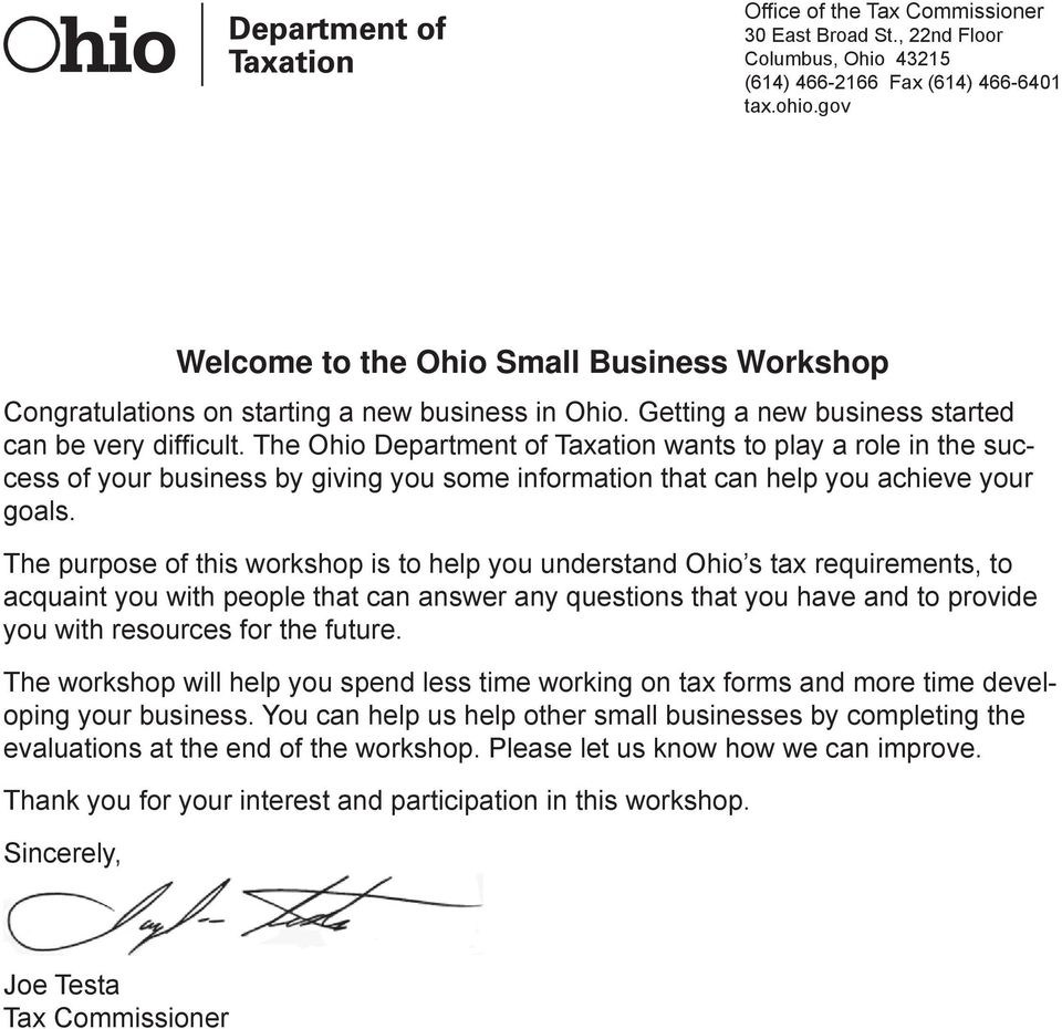 The Ohio Department of Taxation wants to play a role in the success of your business by giving you some information that can help you achieve your goals.