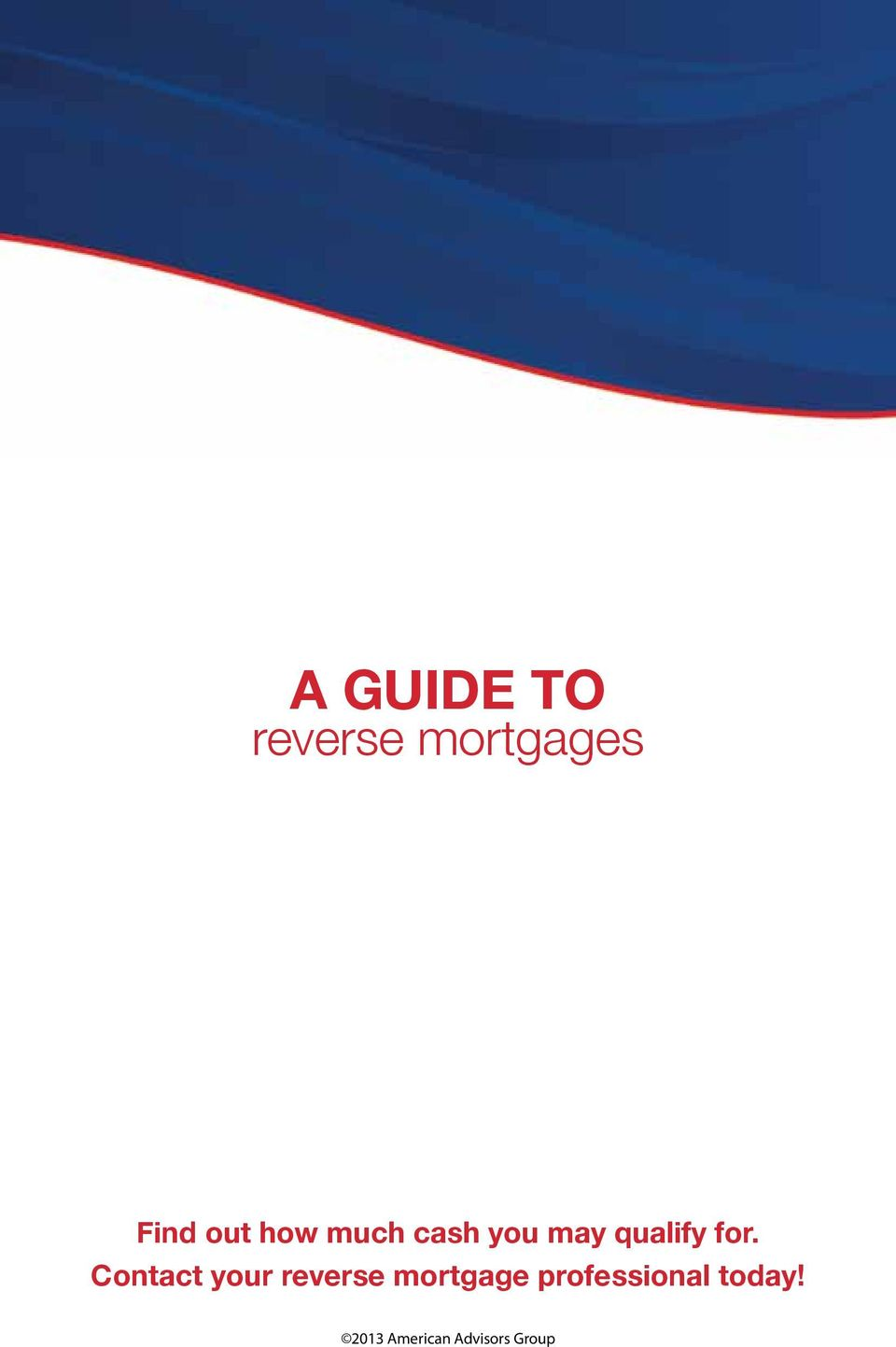 Contact your reverse mortgage